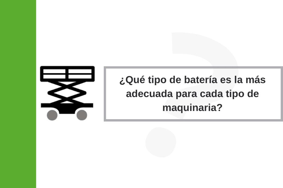 ¿Qué tipo de batería es la más adecuada para cada tipo de maquinaria